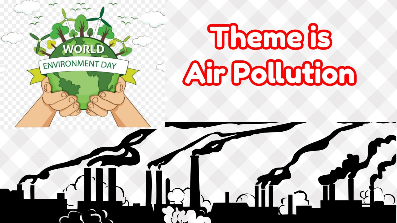 World Environment Day 2019 theme Air Pollution