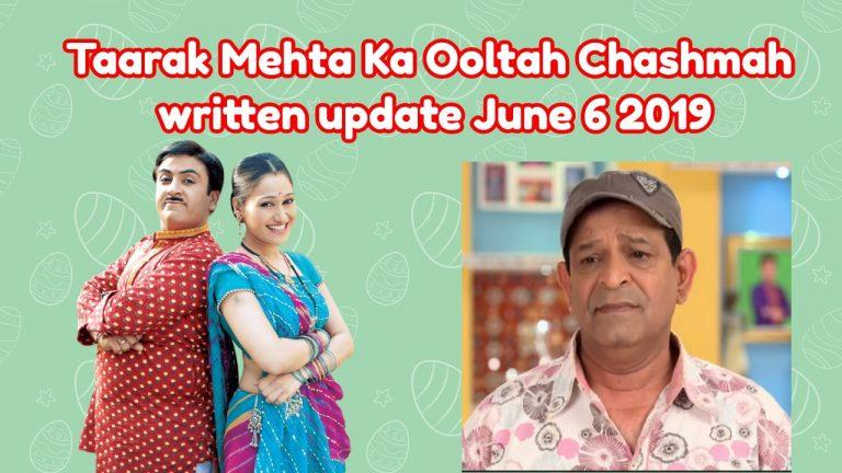 Taarak Mehta Ka Ooltah Chashmah written update June 6 2019