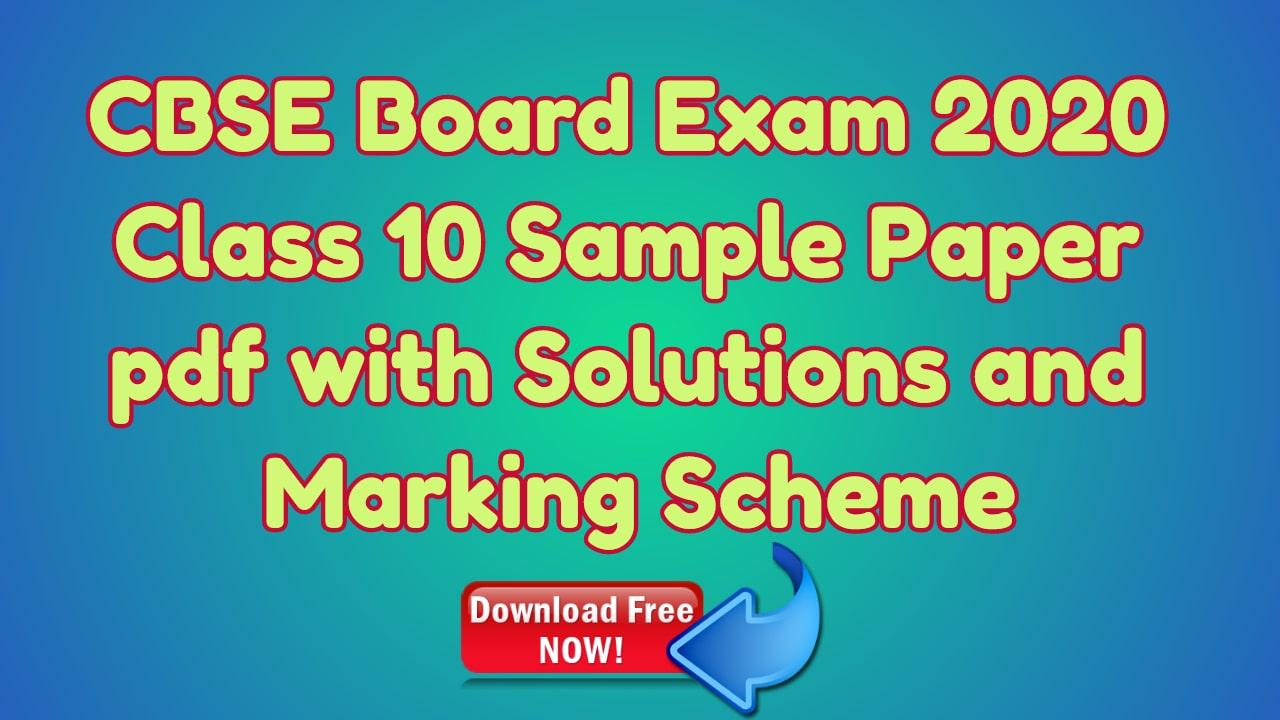 CBSE Board Exam 2020 Class 10 Sample Paper