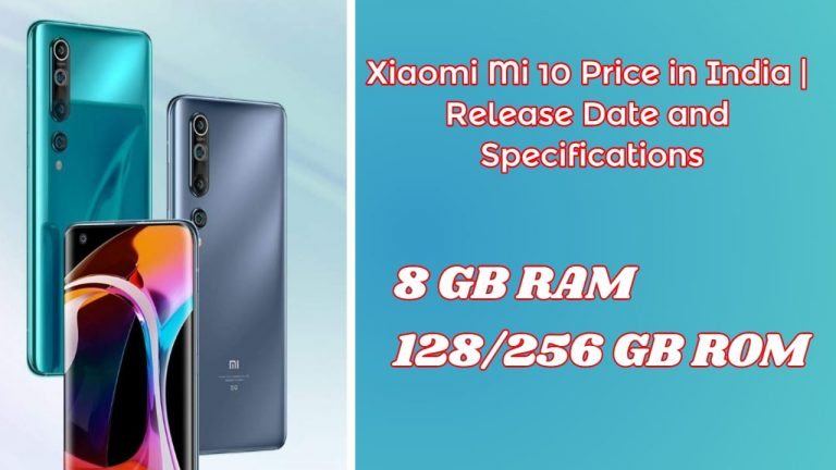 Xiaomi Mi 10 Price in India   Release Date and Specifications